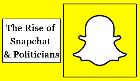 the rise of snapchat and politicians