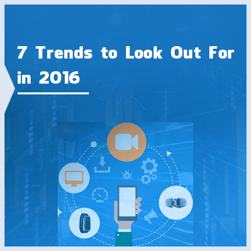 7 trends to look out for in 2016