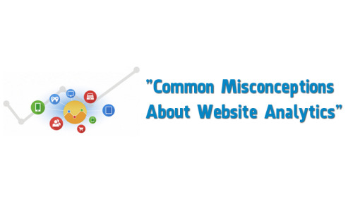common misconceptions about website analytics