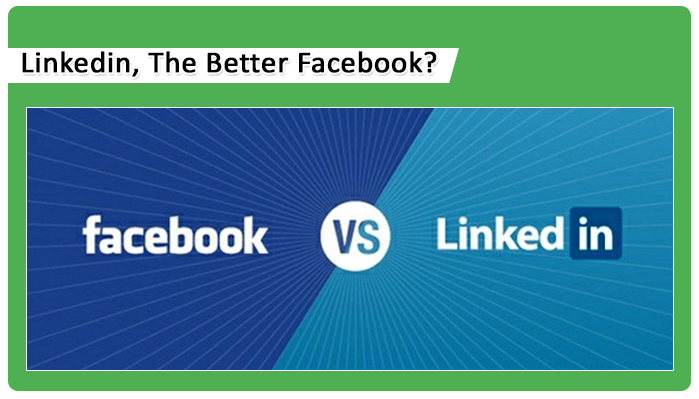 linkedin the better facebook