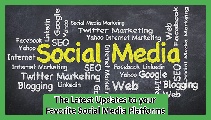 the latest updates to your favorite social media platforms